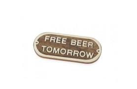 """Plakette """"FREE BEER TOMORROW"""""""